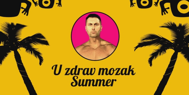 U zdrav mozak Summer